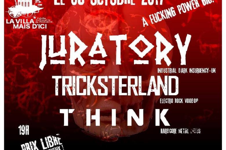 TRICKSTERLAND, JURATORY et T H I N K en concert