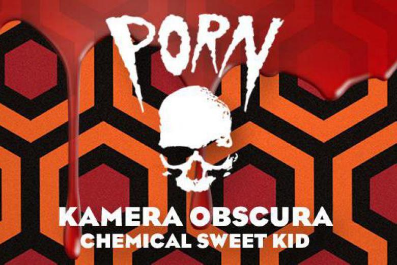 PORN, KAMERA OBSCURA et CHEMICAL SWEET KID en concert