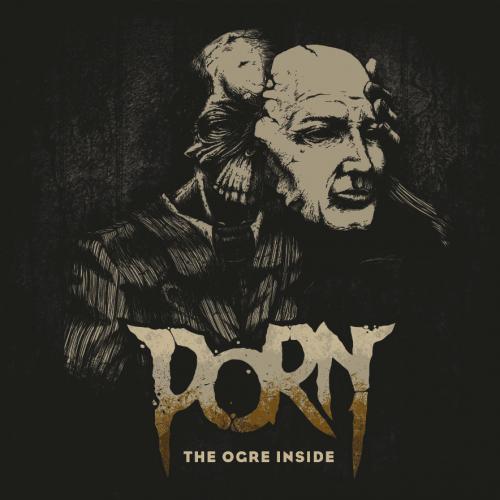 Chronique : PORN - The Ogre Inside()
