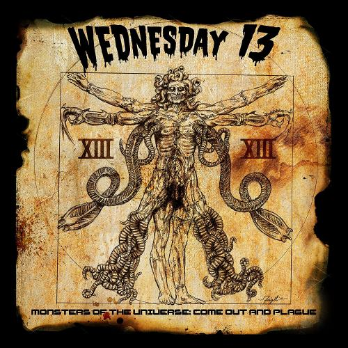Wednesday 13 - Monsters Of The Universe : Come Out And Plague