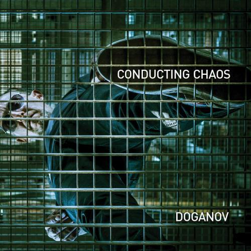 Chronique : Doganov - Conducting Chaos()