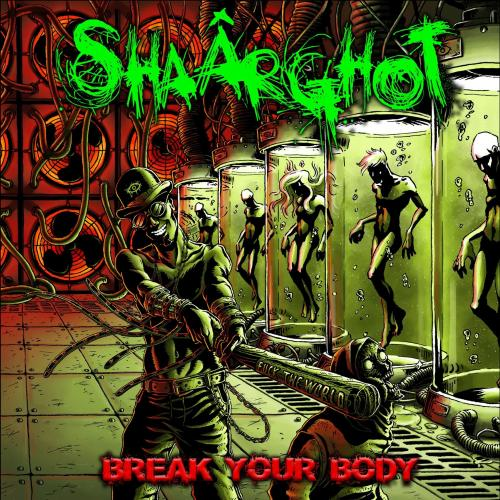 Shaârghot - Break Your Body