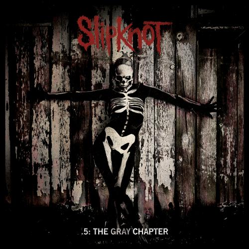 Slipknot - .5 : The Gray Chapter