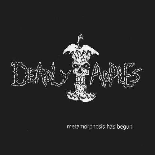 Deadly Apples - Metamorphosis Has Begun