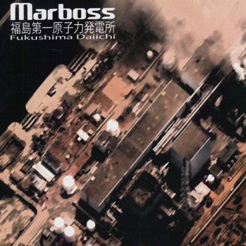 Chronique : Marboss - Fukushima Daiichi()