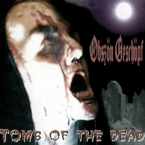 Obszön Geschöpf - Tomb Of The Dead