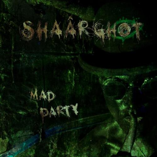 Shaârghot - Mad Party