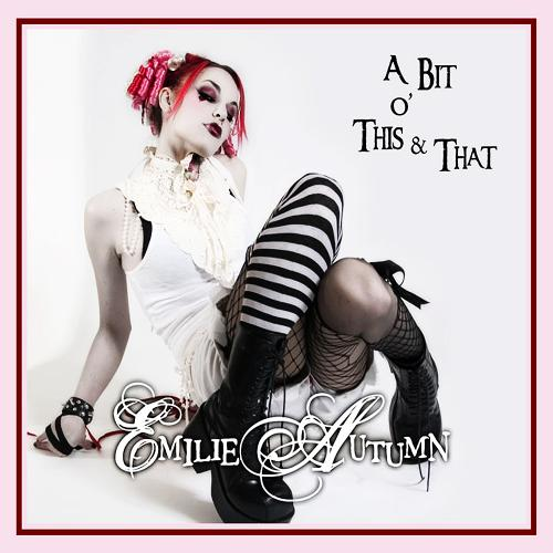 Emilie Autumn - A Bit O'This And That