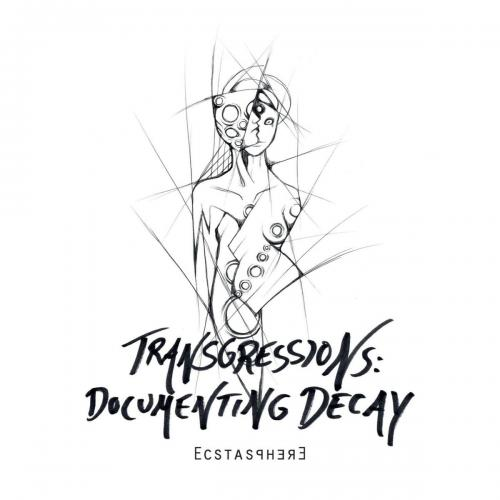 Chronique | Ecstasphere - Transgressions : Documenting Decay