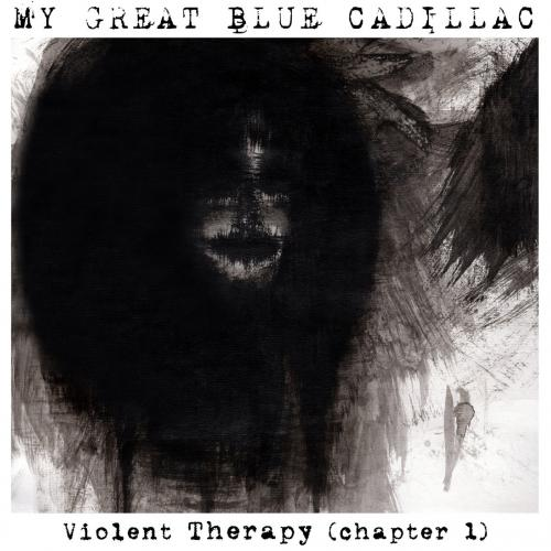Chronique | My Great Blue Cadillac - Violent Therapy (Chapter 1)