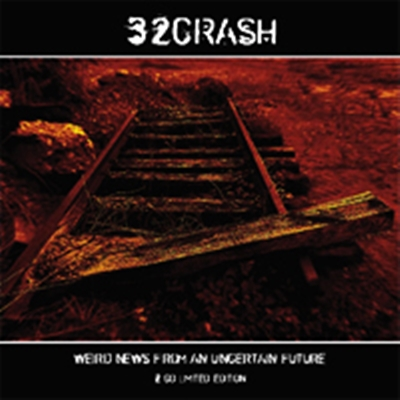 Review : 32Crash - Weird News From An Uncertain Future(2007)