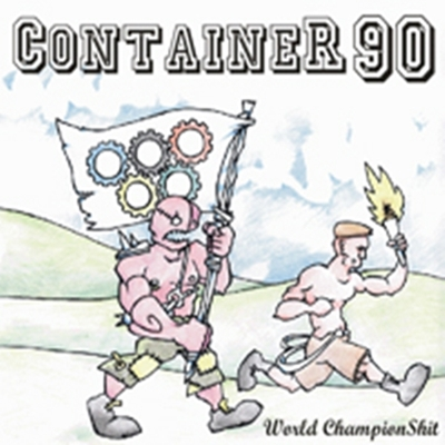 Review : Container 90 - World ChampionShit(2017)