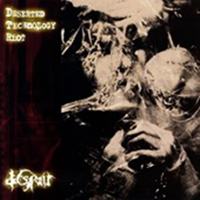 Review : Despair - Deserted Technology Riot(2007)