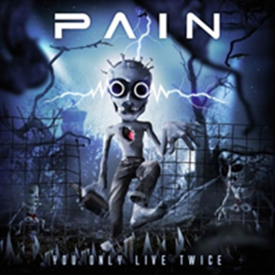 Review : Pain - You Only Live Twice(2017)