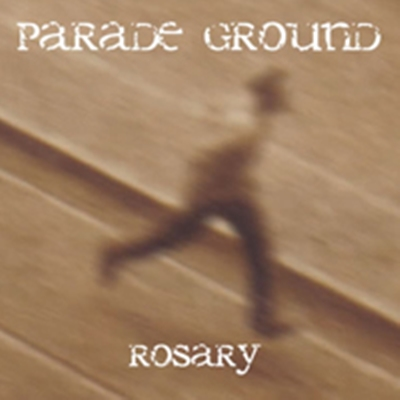 Review : Parade Ground - Rosary(2007)