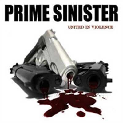 Review : Prime Sinister - United In Violence(2008)