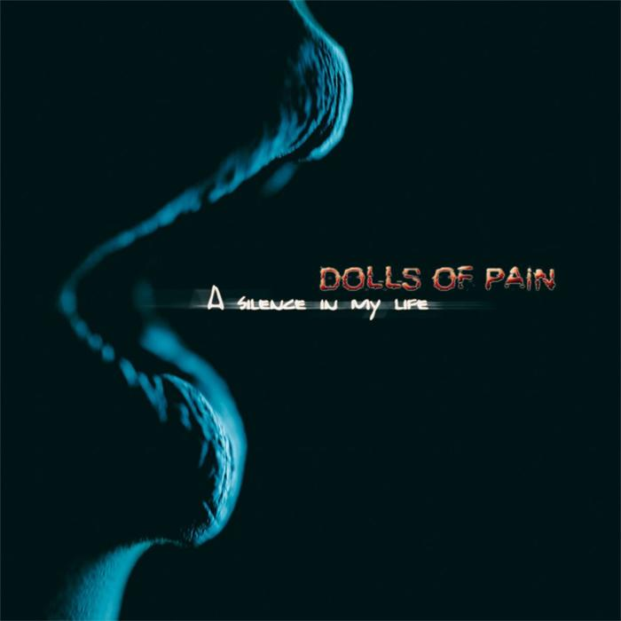 Review : Dolls of Pain - A Silence In My Life (2016)