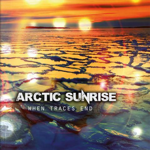 Review : Arctic Sunrise - When Traces End (2016)