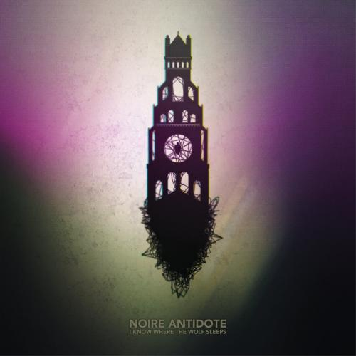 Noire Antidote - I Know Where The Wolf Sleeps