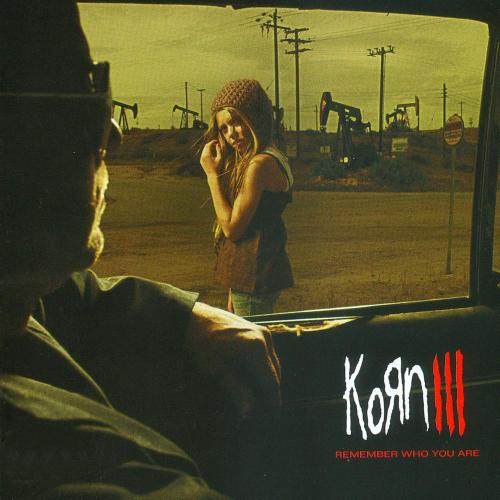 Korn - Korn III : Remember Who You Are