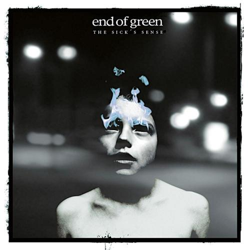 End Of Green - The Sick's Sense