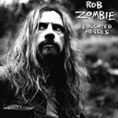 Review : Rob Zombie - Educated Horses(2006)