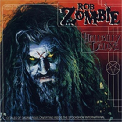 Review : Rob Zombie - Hellbilly Deluxe(2017)