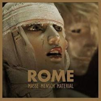 Review : Rome - Masse Mensch Material(2017)