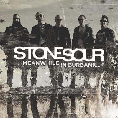 Review : Stone Sour - Meanwhile In Burbank(2017)