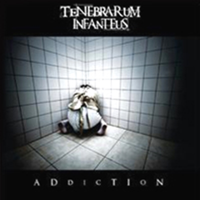 Review : Tenebrarum Infanteus - Addiction(2007)