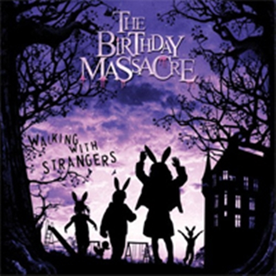Review : The Birthday Massacre - Walking With Strangers(2007)