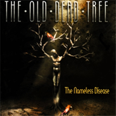 Review : The Old Dead Tree - The Nameless Disease(2003)