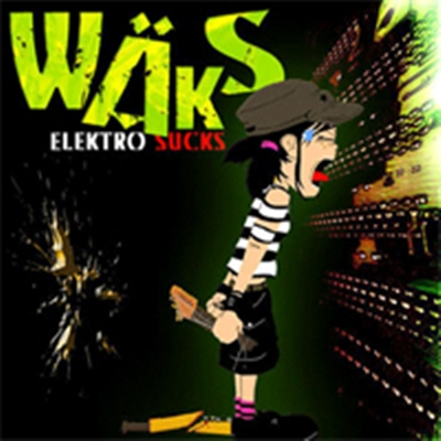 Review : Wäks - Elektro Sucks(2006)