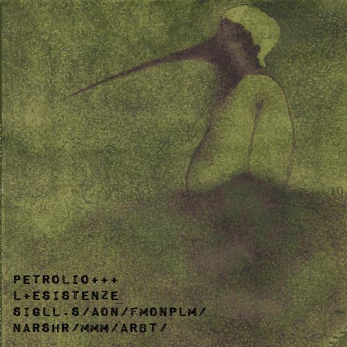 Petrolio - L+Esistenze