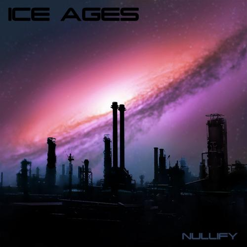 Chronique : Ice Ages - Nullify
