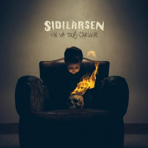 Sidilarsen - On Va Tous Crever
