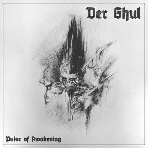 Chronique : Der Ghul - Pulse of Awakening