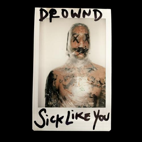 DRØWND - Sick Like You
