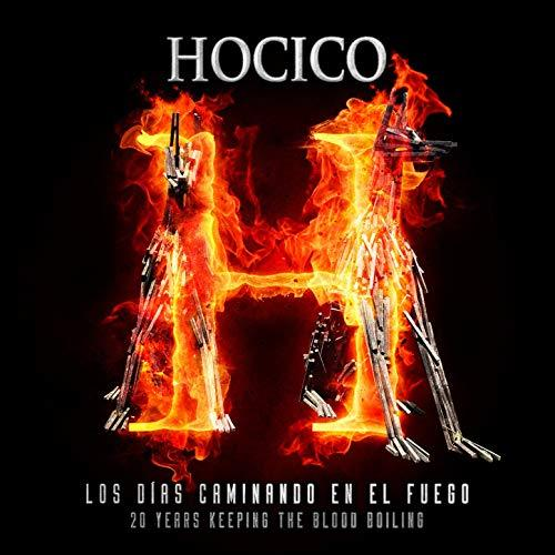 Hocico - Los días caminando en el fuego (20 Years Keeping the Blood Boiling)