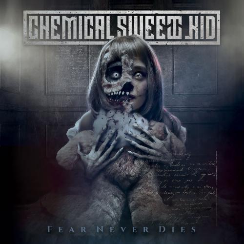 Chemical Sweet Kid - Fear Never Dies