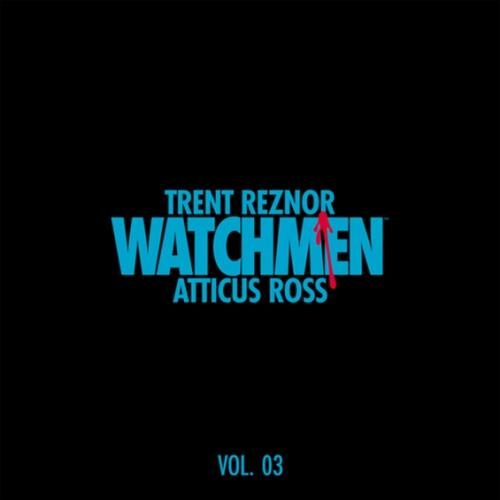 Trent Reznor & Atticus Ross - Watchmen : Volume III (Music from the HBO Series)