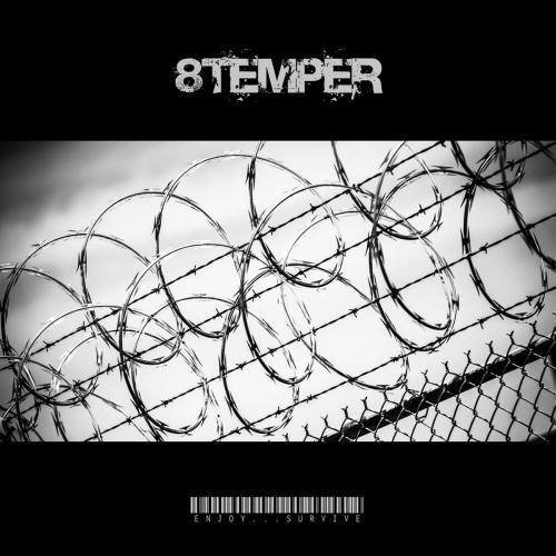 8TEMPER - Enjoy...Survive