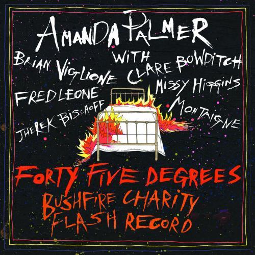 Amanda Palmer - Forty-Five Degrees - A Bushfire Charity Flash Record