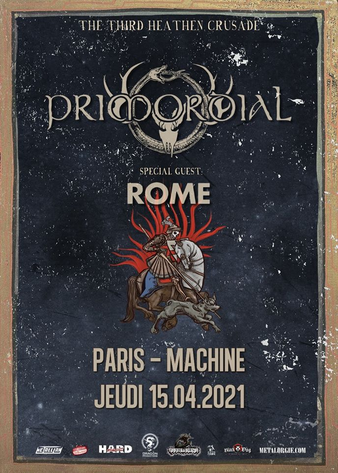 Primordial + Rome @ La Machine (Paris) - 15 avril 2021