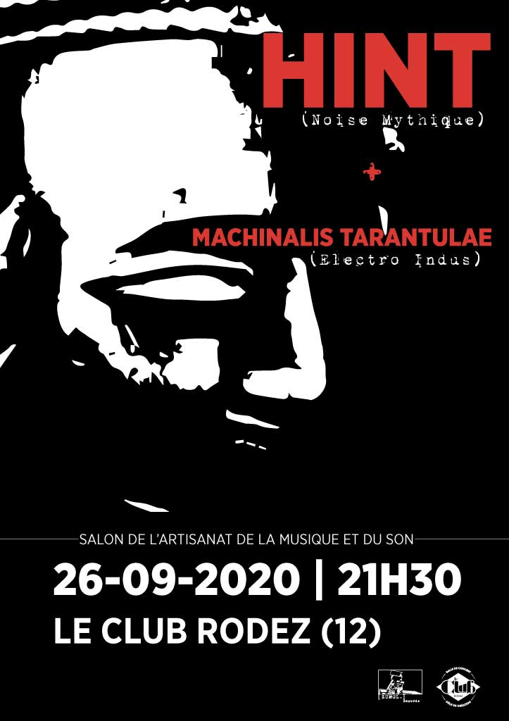 Hint + Machinalis Tarantulae @ Le Club (Rodez) - 26 septembre 2020