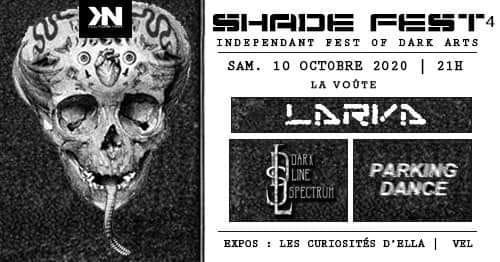 Kulture Noir Shade Fest 4 + Dark Line Spectrum + Larva + Parking Dance @ La Voûte (Bordeaux) - 10 octobre 2020