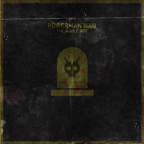 Powerman 5000 - The Noble Rot