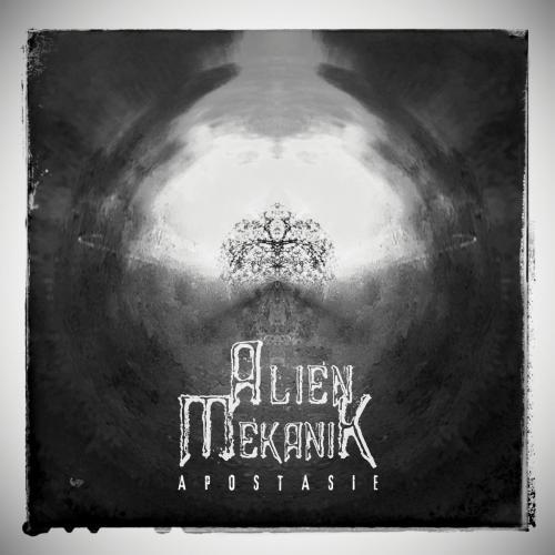Alien Mekanik - Apostasie