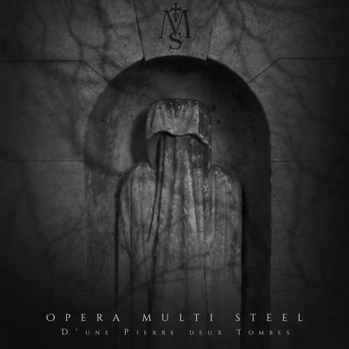 Opera Multi Steel - D'une Pierre Deux Tombes