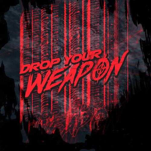Drop your Weapon - Drop your Weapon